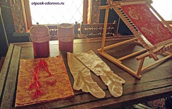 Рукодельные вещи царицы, село Коломенское